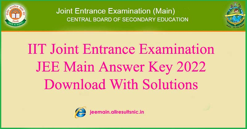 IIT JEE Main Exam Key 2022 With Solutions